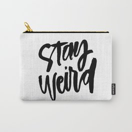 Stay Weird Hand Lettering Minimal Art Carry-All Pouch