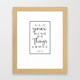 Set Your Mind On Things Above Framed Art Print
