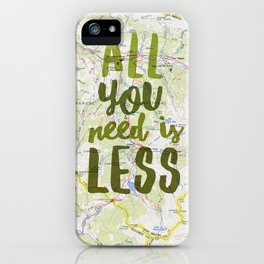 All You Need is Less iPhone Case