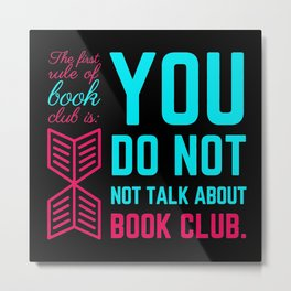 The first rule of book club. Metal Print