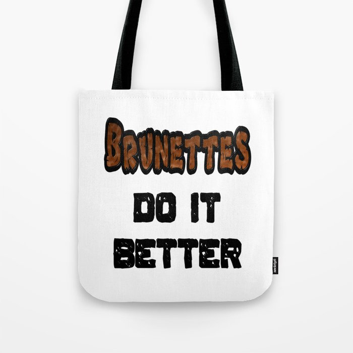 Brunettes Do It Better Tote Bag