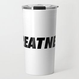 Greatness Travel Mug