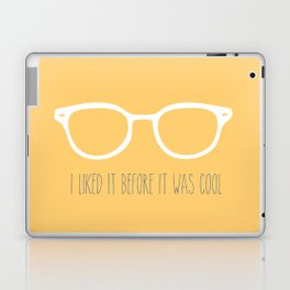 I liked it before it was cool Laptop & iPad Skin