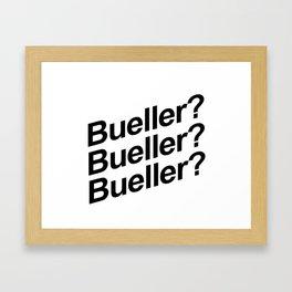 Bueller? Framed Art Print