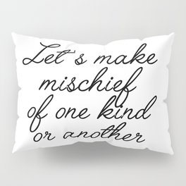 let's make mischief Pillow Sham