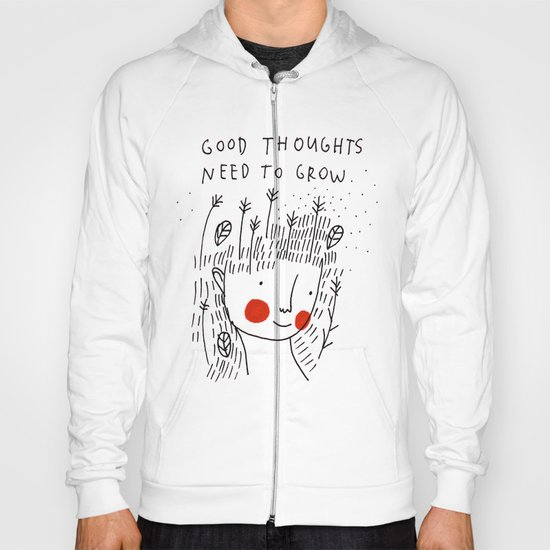 Good thoughts need to grow Hoody