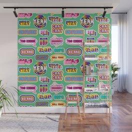 Pattern #4: YOLO, Slay!, Hell Yeah!, Yas Kween, etc. Wall Mural