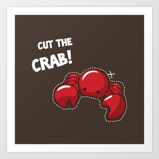 Cut the crab! Art Print