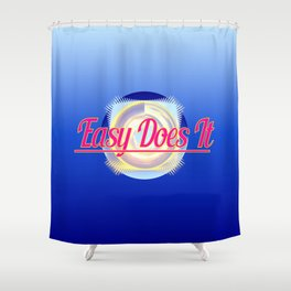 EASY DOES IT logo style Shower Curtain