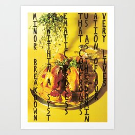Minor Breakdowns Within A Systematic Process That Confronts Us As The Domination Of Our Very Lives Art Print
