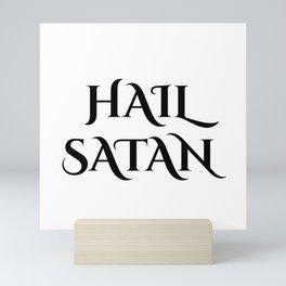Hail Satan- Antichrist quote with occult symbol Mini Art Print
