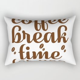 Coffee Break Time For You Rectangular Pillow