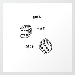 Roll the Dice Art Print