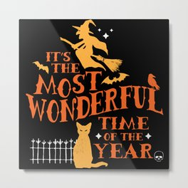 Happy Halloween It's the Most Wonderful Time of the Year Metal Print