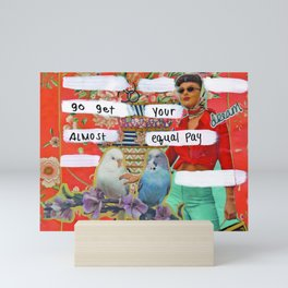 Go get your Almost Equal Pay Mini Art Print