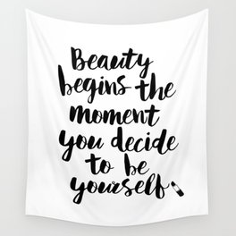 Beauty Begins the Moment You Decide to Be Yourself black and white typography poster home wall decor Wall Tapestry