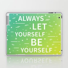 Let yourself be yourself Laptop & iPad Skin