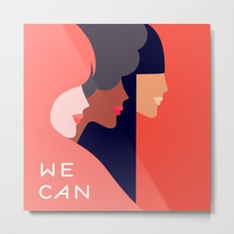Together, we can  #girlpower Metal Print