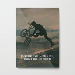 Bmx Rider Motivational Wall Art Decor Motivation Is What Get You Started, Habits Is What Keeps You Metal Print