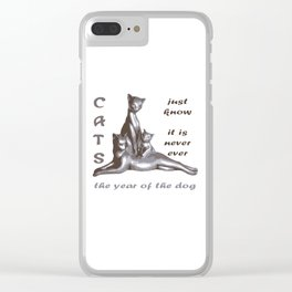 Cats Just Know It Is Never Ever The Year Of The Dog Clear iPhone Case