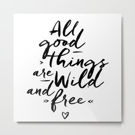 All good Things... Metal Print