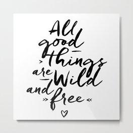 All good Things... Metal Print