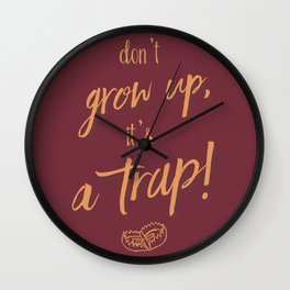 don't Grow up - Humour Illustration, funny, fun, hilarious, humor Wall Clock
