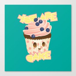 You are Cake Canvas Print