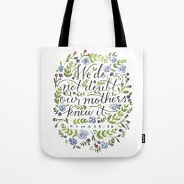 Our Mothers Knew It Tote Bag