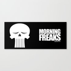 MORNING FREAKS Canvas Print