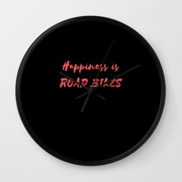 Happiness is Road Bikes Wall Clock