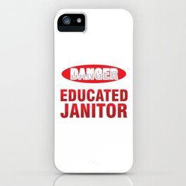 Educated Janitor Cleaners Cleaning Service Gift iPhone Case