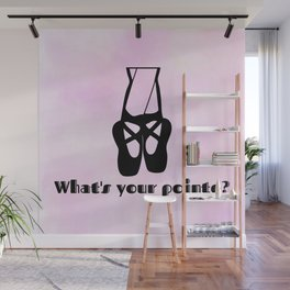 What's Your Pointe Ballet Shoes Wall Mural