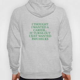 I Thought I Wanted A Career... Hoody