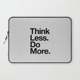Think Less Do More black and white inspirational wall art typography poster design home decor Laptop Sleeve