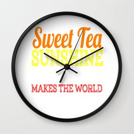 A special T-shirt design who loves sweets! Sweet Tea Sunshine & Peacan Pie Makes the World Better Wall Clock