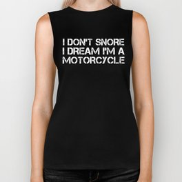 I Don't Snore I Dream I'm A Motorcycle Biker Tank