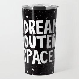 I Dream of Outer Space Travel Mug