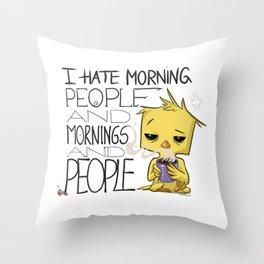 I hate morning people Bird Throw Pillow