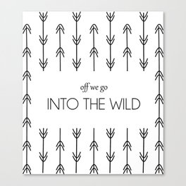 Quote Off We Go Into the Wild Canvas Print
