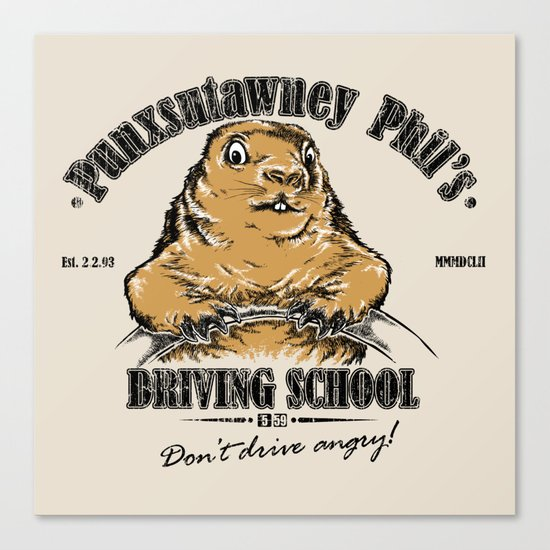 Punxsutawney Phil's Driving School Canvas Print
