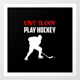 give blood play hockey quote Art Print