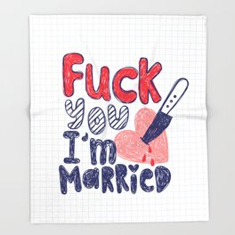 Eff you, I'm married Throw Blanket