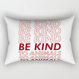 Be Kind To Animals Rectangular Pillow