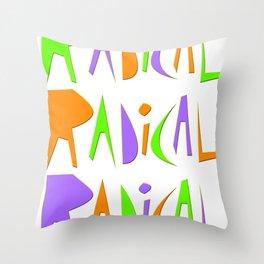 It's Radical! Throw Pillow