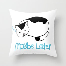 Maybe Later Throw Pillow