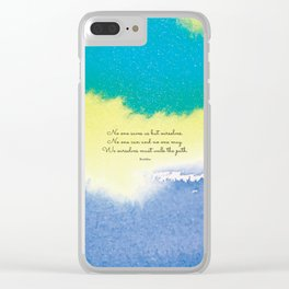 We ourselves must walk the path. Buddha Clear iPhone Case