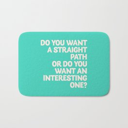 Inspirational question, do you want an interesting path? motivational life quote, leave comfort zone Bath Mat