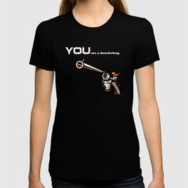 YOU are a doubebag. T-shirt