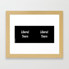 Liberal Tears - Black Framed Art Print